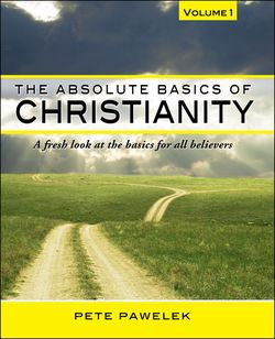 The Absolute Basics of Christianity - Pawelek